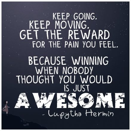 Keep Going, Keep Moving, Be Awesome!